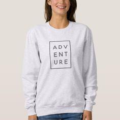 adventure cute feminine hipster modern sweatshirt - modern gifts cyo gift ideas personalize