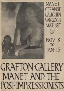 Poster of First Impressionist Exhibition Grafton Gallery, November 3 to Jan 15 1910 , 'Manet and the Post-Impressionists'