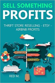Amazon.com: Sell Something Profits - 2016: THRIFT STORE RESELLING - ETSY - AIRBNB PROFITS eBook: Red M: Kindle Store