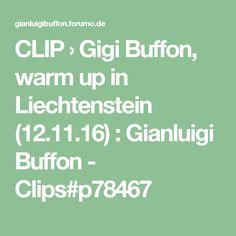 CLIP › Gigi Buffon, warm up in Liechtenstein (12.11.16) : Gianluigi Buffon - Clips#p78467