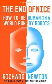 The End of Nice: How to be human in a world run by robots (Kindle Single) Latest Books, New Books, Jacob Marley, Ebenezer Scrooge, The Sunday Times, The End, Christmas Carol, Dark Side, Behavior