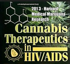 Did you know that at Harvard Medical School Medical Marijuana Research – 2013, they conducted a new study from the chronic researchers at #Harvard University discusses the profound implication of activating the brains cannabinoid receptors in HIV patients that suffer from related dementia?  Who would have ever thought that cannabis has the potential of helping HIV patients? Go figure again...