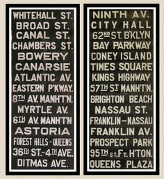 Vintage New York City subway signs, from 1930s till 1980s. These were made of canvas and were on rolls in the windows of subway cars, to tell passengers where train was headed. I remember they sold original remnants of these at the Transit Museum. Great graphic art and memorabilia ....  May 2012