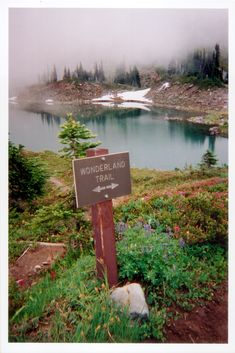 The Wonderland Trail and yes, I've hiked past this sign. Mount Rainier National Park.
