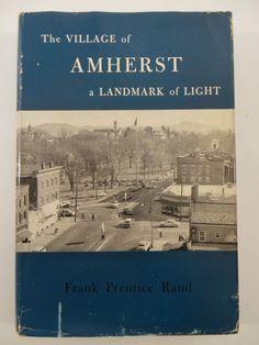 1958 1st Ed. VILLAGE OF AMHERST Landmark Light Frank Rand History Genealogy