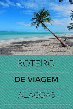Montando um roteiro de viagem para Alagoas com dicas e informações