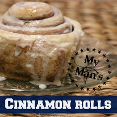 It's no secret that My Man can bake better than me (except for my Simple Sugar Cookies ). He makes the BEST manly cinnamon rolls in the who...