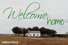 Testimony Tuesday: Welcome Home | hollybarrett.org
