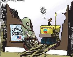 CARTOON: How Obamanomics will effect small businesses. #tcot #jobs #economy