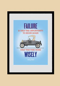 Retro poster, Inspirational quote poster depicting Model T Ford Roadster, Art Print, Quote: FAILURE is an Opportunity To Begin Again, Only