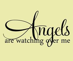 Angels Wall Decal Vinyl Lettering Nursery Decal Angels Are Watching Over me Angel Vinyl Wall Lettering - wallquotes The Words, Wall Quotes, Me Quotes, Qoutes, Wall Sayings, Nursery Quotes, Bible Quotes, Angel Protector, Miss My Dad