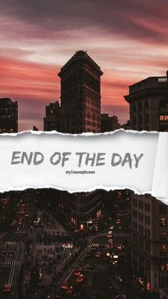 End Of The Day | @stylinsonphones