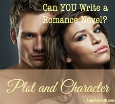 Can YOU Write a Romance Novel? Plot and Character