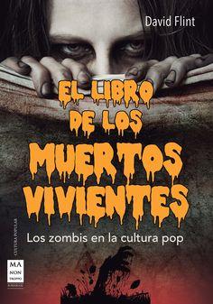 LOS ZOMBIS EN LA CULTURA POP  Los muertos vivientes en el cine, los cómics,  la literatura, la música y los videojuegos