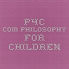 p4c.com Philosophy for Children