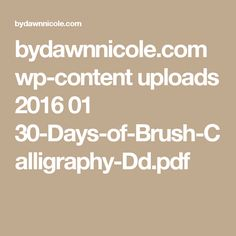 bydawnnicole.com wp-content uploads 2016 01 30-Days-of-Brush-Calligraphy-Dd.pdf