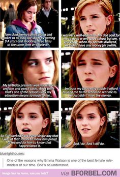Emma Watson is the best female role-model of our time. This isn't really a quote but she is like an awesome role model to me.