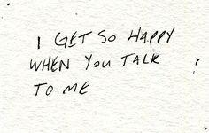 I Get So Happy When You Talk