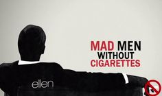Mad Men, but then without the cigarettes…