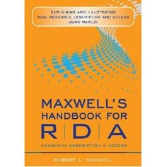 This is a handbook for understanding and using RDA.  It would be a helpful resource while cataloging.