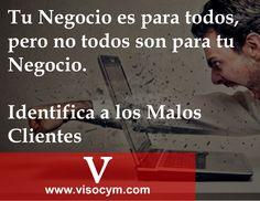 Tu Negocio es para todos, pero no todos son para tu Negocio www.visocym.com