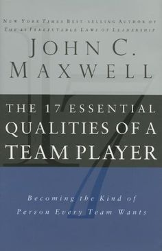 The 17 Essential Qualities of a Team Player: Becoming the Kind of Person Every Team Wants by John C. Maxwell,http://www.amazon.com/dp/0785288813/ref=cm_sw_r_pi_dp_8bKXsb13C1X65RVF
