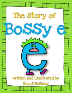 the story of bossy e - perfect for bossy e (or sneaky e, or magic e)