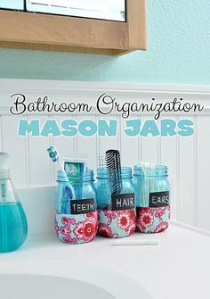 Bathroom Organization Mason Jars. A nice way to leave everything out where you can easily get to it.