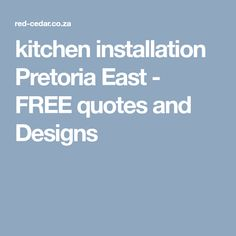 kitchen installation Pretoria East - FREE quotes and Designs