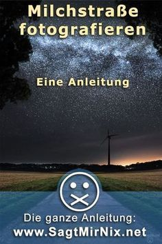 Anleitung: Milchstraße und Sternenhimmel fotografieren Photograph the starry sky and the Milky Way – a tutorial or a tutorial for photography at night! Photography Basics, Photography Equipment, Photography Backdrops, Night Photography, Photography Tutorials, Digital Photography, Amazing Photography, Art Photography, Travel Photography