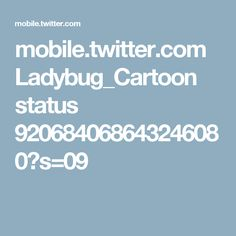 mobile.twitter.com Ladybug_Cartoon status 920684068643246080?s=09