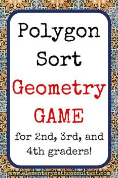 Elementary teachers, this fun geometry game helps students learn and remember the names and attributes of polygons based on the number of sides and angles they have. Every part of the game is created to help students make geometry connections - even the scoring system! Games like this make math fun and meaningful! https://www.teacherspayteachers.com/Product/Polygon-Sort-Geometry-Game-for-2nd-3rd-and-4th-graders-2822954