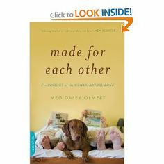 Made for Each Other: The Biology of the Human-Animal Bond (Merloyd Lawrence Books): Meg Daley Olmert: 9780306818608: Amazon.com: Books