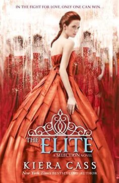 EPub The Elite (The Selection, Book (The Selection Series) Author Kiera Cass, The Elite Kiera Cass, Prince Maxon, The Selection Book, Wrath And The Dawn, Six Girl, Book Categories, Veronica Roth, Katniss Everdeen, Lectures