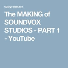 The MAKING of SOUNDVOX STUDIOS - PART 1 - YouTube