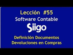 600. Lección # 55 Definición Documentos Devoluciones en Compras https://www.youtube.com/watch?v=E-izlj_9ras