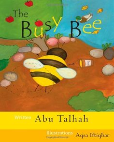 The Busy Bee is very busy! She starts her day early in the morning and doesn't stop till all her jobs are done. On one particular day things turn out a little different for Busy Bee when she meets Bear. This quirky little story illustrates how precious our time is and makes us reflect on how we use it best. Islamic Books For Kids, Thing 1, Busy Bee, Business, Homeschooling, Muslim, Bear, Bears, Store