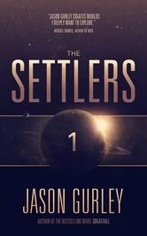 "(New York Times Bestselling Author Hugh Howey: ""Jason Gurley will be a household name one day."" The Settlers has 4 Stars with 57 Reviews on Amazon)"
