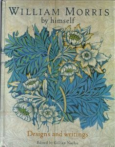 William Morris By Himself: Designs and Writings by William Morris,http://www.amazon.com/dp/0760755639/ref=cm_sw_r_pi_dp_I1Uatb1RTAKR6TMN