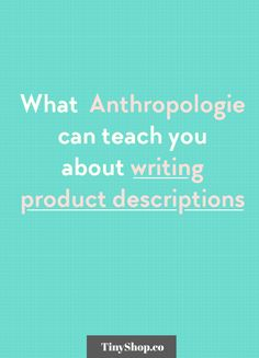 What Anthropologie can teach you about writing product descriptions.