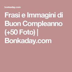 Frasi e Immagini di Buon Compleanno (+50 Foto) | Bonkaday.com