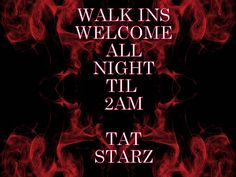 WALK INS WELCOME all NIGHT TIL 2am!  It's a nice Tuesday night here in New Orleans and Tat Starz would love to see you come in and let us hook you up with a custom tattoo or new piercing.  Always willing to work with your budget. We promise to give you the best possible price for top quality ink work every day.  504-529-4613 1418 N Claiborne Ave - New Orleans  Shop hours 12pm - 2am  We are the #1 tattoo shop in the city!