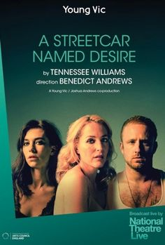 Tennessee Williams' timeless masterpiece, A Streetcar Named Desire staring Gillian Anderson, Ben Foster and Vanessa Kirby, comes to select cinemas nationwide directly from London's Young Vic Theatre in an extraordinary one night event Theatre Nerds, Music Theater, Michael Imagines, National Theatre Live, Young Vic, Tony Award Winners, Streetcar Named Desire, Four Sisters, Tennessee Williams