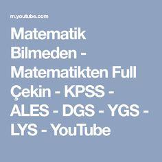 Matematik Bilmeden - Matematikten Full Çekin - KPSS - ALES - DGS - YGS - LYS - YouTube