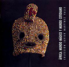 """CATALOGO exposición en Requena de """"África, mundo mágico y cotidiano"""" en 2008"""