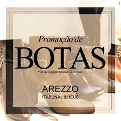 Impossível resistir. Promoção de Botas na AREZZO Itabuna| Bahia.