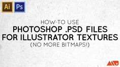 Tutorial: How-to Use Photoshop .PSD's for Illustrator Textures. No More ...