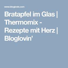 Bratapfel im Glas | Thermomix - Rezepte mit Herz | Bloglovin'