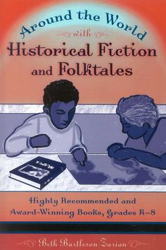 Precision Series Around the World With Historical Fiction and Folktales: Highly Recommended and Award-Winning Books, Grades K-8