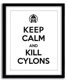 BSG Battlestar Galactica « Garder son calme » Estampe - « Tuer les Cylons » (8 x 10) par MarvelousWares sur Etsy https://www.etsy.com/be-fr/listing/130140361/bsg-battlestar-galactica-laquo-garder